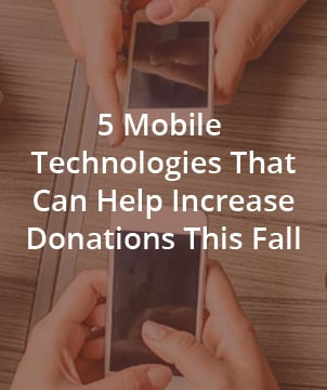 5 Mobile Technologies That Can Help Increase Donations This Fall