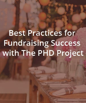 Best Practices for Fundraising Success with The PHD Project
