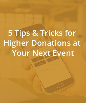 5 Tips & Tricks for Higher Donations at Your Next Event