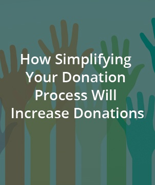 How Simplifying Your Donation Process Will Increase Donations
