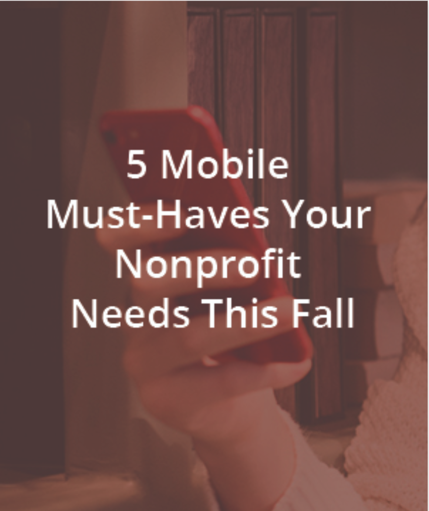 5 Mobile Must-Haves Your Nonprofit Needs This Fall-17