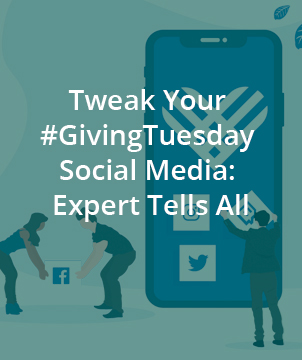 Tweak Your #GivingTuesday Social Media: Expert Tells All