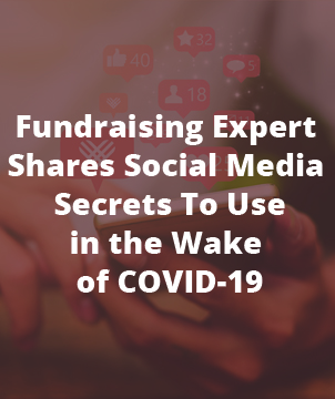 Fundraising Expert Shares Social Media Secrets To Use in the Wake of COVID-19