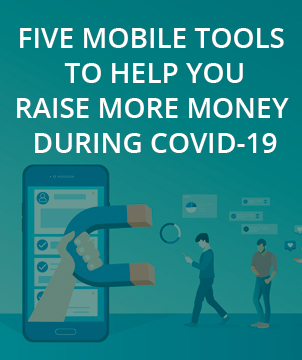 Five Mobile Tools to Help You Raise More Money During COVID-19