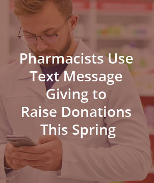Pharmacists Use Text Message Giving to Raise Donations This Spring
