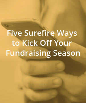 Five Surefire Ways to Kick Off Your Fundraising Season