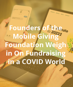 Founders of the Mobile Giving Foundation Weigh in On Fundraising in a COVID World