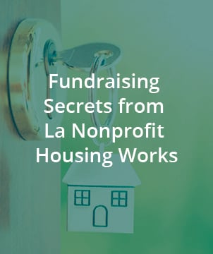 FUNDRAISING SECRETS FROM LA NONPROFIT HOUSING WORKS