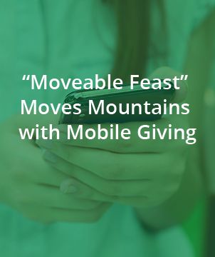 """Moveable Feast"" Moves Mountains With Mobile Giving"