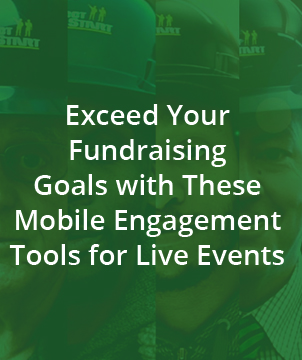 Exceed Your Fundraising Goals with These Mobile Engagement Tools for Live Events