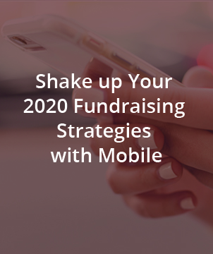 Shake up Your 2020 Fundraising Strategies with Mobile